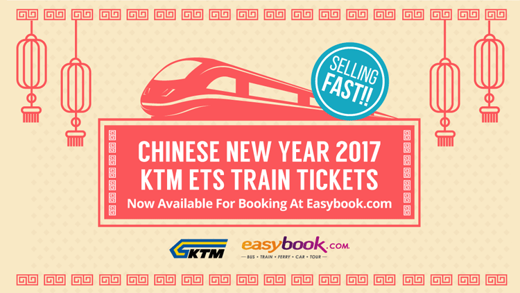 CNY 2017 KTM ETS train tickets - Easybook